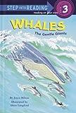 Milton, Joyce: Whales: Gentle Giants (Step into Reading)
