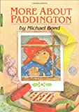 Bond, Michael: More About Paddington