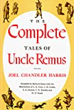 Harris, Joel Chandler: The Complete Tales of Uncle Remus