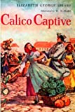 Speare, Elizabeth G.: Calico Captive