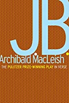 J.B.: A Play in Verse by Archibald MacLeish