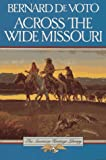 Bernard DeVoto: Across the Wide Missouri (American Heritage Library)