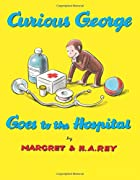 Curious George Goes to the Hospital by H. A.…