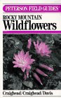 Craighead, John Johnson: A Field Guide to Rocky Mountain Wildflowers from Northern Arizona and New Mexico to British Columbia,