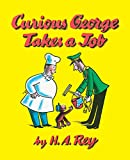Rey, Hans Augusto: Curious George Takes a Job