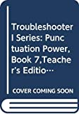 Benner, Patricia: Troubleshooter I Series: Punctuation Power, Book 7,Teacher's Edition