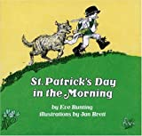 Bunting, Eve: St. Patrick's Day in the Morning (Clarion books)