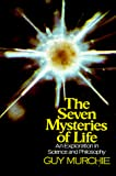 Murchie, Guy: The Seven Mysteries of Life