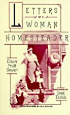 Letters of a Woman Homesteader by Elinore…