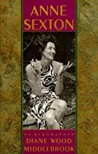 Anne Sexton: A Biography by Diane…