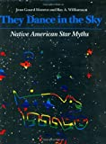 Monroe, Jean Guard: They Dance in the Sky: Native American Star Myths