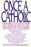 Occhiogrosso, Peter: Once a Catholic: Prominent Catholics and Ex-Catholics Discuss the Influence of the Church on Their Lives and Work