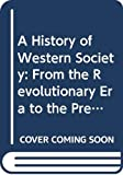 Buckler, John: A History of Western Society: From the Revolutionary Era to the Present