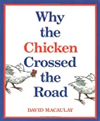 Why the Chicken Crossed the Road by David…