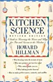 Hillman, Howard: Kitchen Science: A Guide to Knowing the Hows and Whys for Fun and Success in the Kitchen