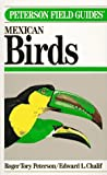 Peterson, Roger Tory: Field Guide to Mexican Birds: Field Marks of All Species Found in Mexico, Guatemala, Belize (British Honduras, El Salvador)