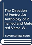Richman, Robert: The Direction of Poetry: An Anthology of Rhymed and Metered Verse Written in the English Language Since 1975