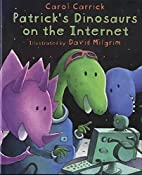 Patrick's Dinosaurs on the Internet by Carol…