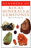 Schumann, Walter: Handbook of Rocks, Minerals, and Gemstones