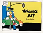 Where's Al? by Byron Barton
