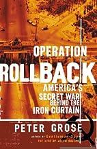 Operation Rollback: America's Secret War…
