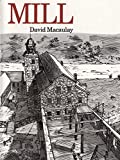 Macaulay, David: Mill