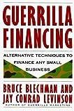 Blechman, Bruce J.: Guerrilla Financing (Guerrilla Marketing)