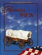 America Will Be: Houghton Mifflin Social…