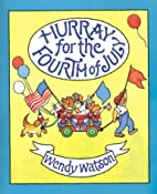 Hurray for the Fourth of July by Wendy…