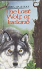 The Last Wolf of Ireland by Elona Malterre