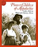 Anderson, Joan: Pioneer Children of Appalachia (Houghton Mifflin Leveled Library)