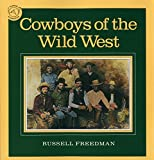 Freedman, Russell: Cowboys of the Wild West