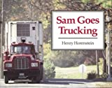 Horenstein, Henry: Sam Goes Trucking (Sandpiper)