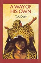 A Way of His Own by Thomas A. Dyer