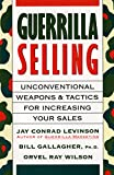 Gallagher, Bill: Guerrilla Selling: Unconventional Weapons and Tactics for Increasing Your Sales
