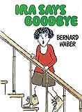 Waber, Bernard: Ira Says Goodbye