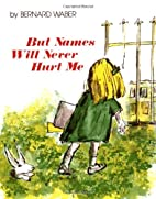 But Names Will Never Hurt Me by Bernard…