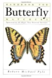 Pyle, Robert Michael: Handbook for Butterfly Watchers