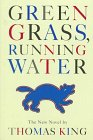 King, Thomas: Green Grass, Running Water
