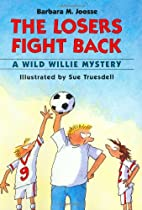 The Losers Fight Back: A Wild Willie Mystery…