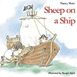 Shaw, Nancy E.: Sheep on a Ship (Sandpiper Houghton Mifflin Books)