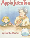 Weston, Martha: Apple Juice Tea