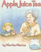Apple Juice Tea by Martha Weston
