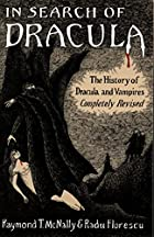 In Search of Dracula: The History of Dracula…