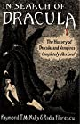 In search of Dracula : the history of Dracula and vampires - Raymond T. McNally