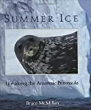 McMillan, Bruce: Summer Ice: Life Along the Antarctic Peninsula