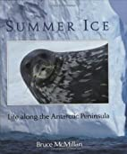 Summer Ice: Life Along the Antarctic…