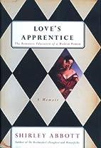 Love's Apprentice: The Romantic Education of…