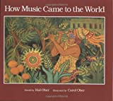 Ober, Hal: How Music Came to the World