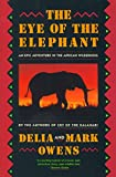 Owens, Delia: The Eye of the Elephant: An Epic Adventure in the African Wilderness